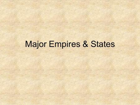 Major Empires & States. Cultural Blending From __________ to _________ was a time of cultural blending Interactions often occurred because of one of the.