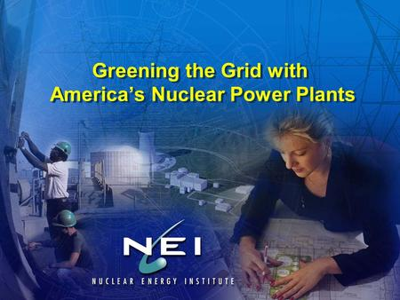 Greening the Grid with America's Nuclear Power Plants.