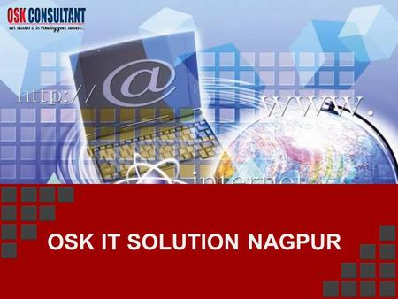 OSK IT SOLUTION NAGPUR. OSK IT Solutions basically delivers HR Generalist Training and Professional IT Training and live project Internship & IT related.