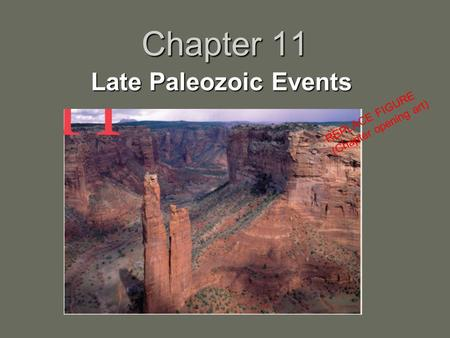 Chapter 11 Late Paleozoic Events REPLACE FIGURE (Chapter opening art)