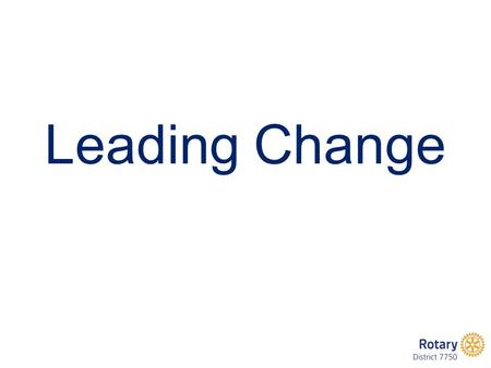 Leading Change. REASONS FOR NON-PERFORMANCE 1.They don't get it -- They don't understand what's important and why 2.They don't care -- Or care enough.