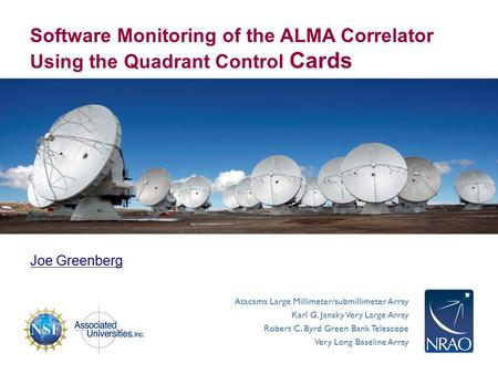 Atacama Large Millimeter/submillimeter Array Karl G. Jansky Very Large Array Robert C. Byrd Green Bank Telescope Very Long Baseline Array Software Monitoring.