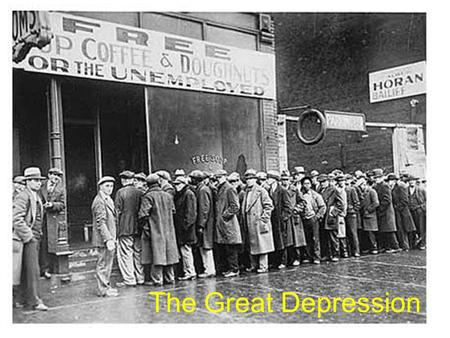 The Great Depression. A.By 1933 thousands of banks had closed and millions of American workers were unemployed. Unemployed workers often.