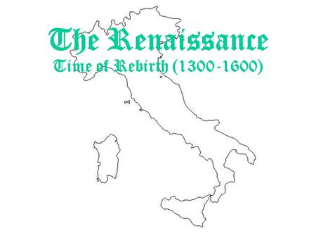 The Renaissance Time of Rebirth (1300-1600). Beginnings of the Renaissance The Renaissance began in wealthy northern Italian trade centers like Venice.