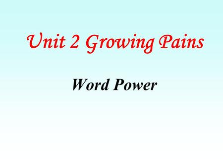 Unit 2 Growing Pains Word Power Revision Fill in the blanks with suitable prepositions. 1. You are 20 years old. Stop acting ___ a kid. like.