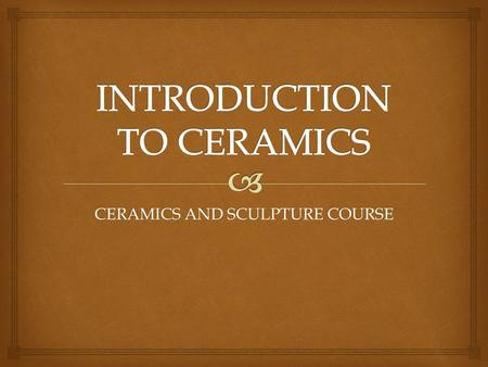 CERAMICS AND SCULPTURE COURSE.   Clay is formed by the decomposition of rock through the action of weathering.  Impurities, such as sticks and leaves.
