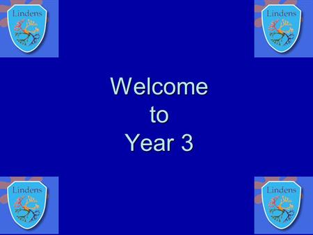 Welcome to Year 3. Staff in Year 3  Mrs Carrier  Mr Keight  Miss Smith  Mrs Wilson.