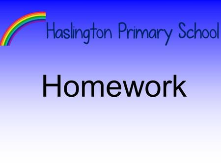 Homework. Why is Homework Important? Homework set prior to a lesson can aid understanding later in class. Homework also provides opportunities for reinforcement.