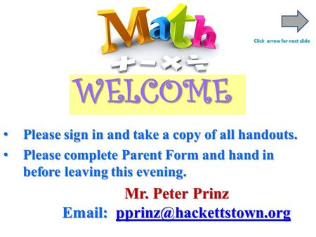 WELCOME Please sign in and take a copy of all handouts.Please sign in and take a copy of all handouts. Please complete Parent Form and hand in before leaving.
