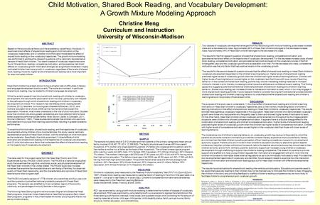 Child Motivation, Shared Book Reading, and Vocabulary Development: A Growth Mixture Modeling Approach Christine Meng Curriculum and Instruction University.