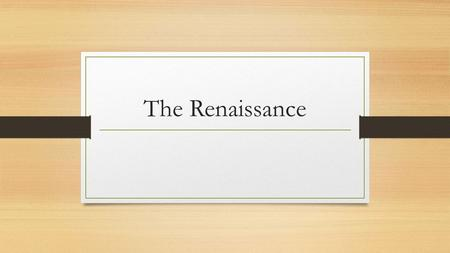 The Renaissance. WHI.13a – The economic foundations of the Italian Renaissance.
