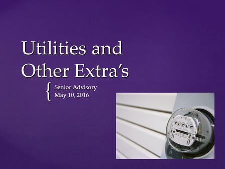 { Utilities and Other Extra's Senior Advisory May 10, 2016.