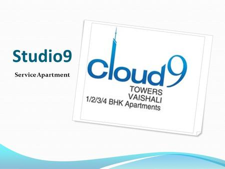 Studio9 Service Apartment. INTRODUCTION Studio9 within cloud9 are fully serviced studio homes inspired by the famed space-efficient urban homes of Singapore.