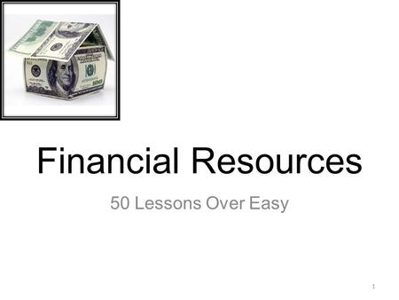 Financial Resources 50 Lessons Over Easy 1. Reflection: Planning to Move Graduation is just around the corner, and you are planning to move into your.