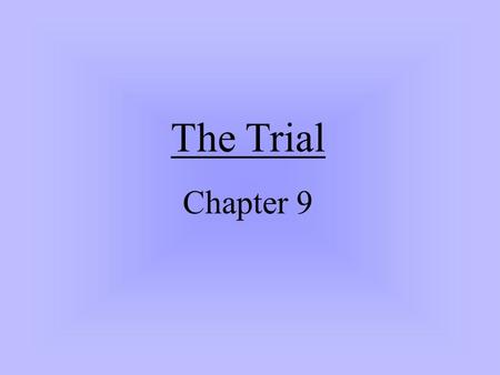 The Trial Chapter 9. Trials in the Early Modern Period Very often trial was by torture the Rack water torture other torture the Star Chamber a 15 th and.