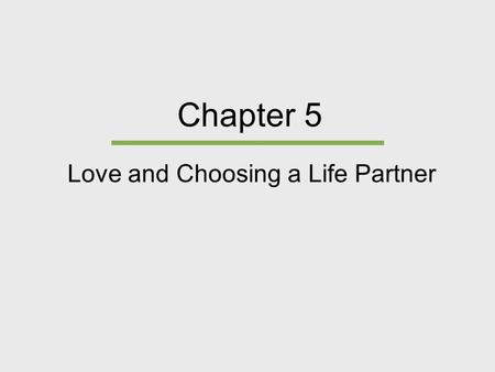 Love and Choosing a Life Partner