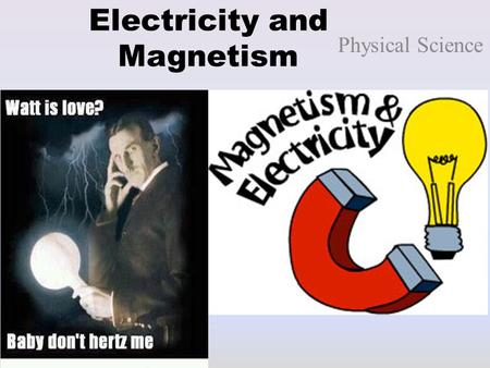Electricity and Magnetism Physical Science. Electrical Force The force of attraction and repulsion that either pushes or pulls electrical charges.