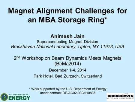 Magnet Alignment Challenges for an MBA Storage Ring* Animesh Jain Superconducting Magnet Division Brookhaven National Laboratory, Upton, NY 11973, USA.