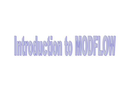 General 3D equation used in MODFLOW Block centered grid xixi i-1 i i+1  x i-1/2  x i+1/2.