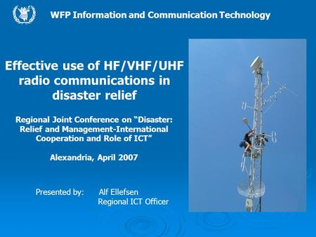 "WFP Information and Communication Technology Regional Joint Conference on ""Disaster: Relief and Management-International Cooperation and Role of ICT"" Alexandria,"