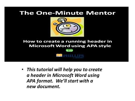 This tutorial will help you to create a header in Microsoft Word using APA format. We'll start with a new document.