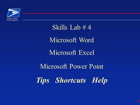 1 Skills Lab # 4 Microsoft Word Microsoft Excel Microsoft Power Point Tips Shortcuts Help.