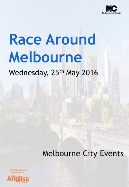 Race Around Melbourne Wednesday, 25 th May 2016 Melbourne City Events 1.