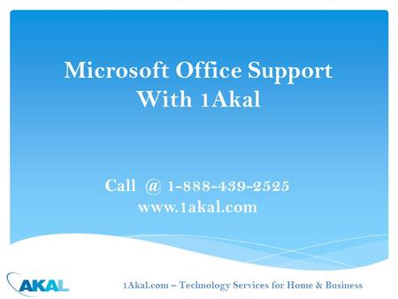 1-888-439-2525  Microsoft Office Support With 1Akal 1Akal.com – Technology Services for Home & Business.