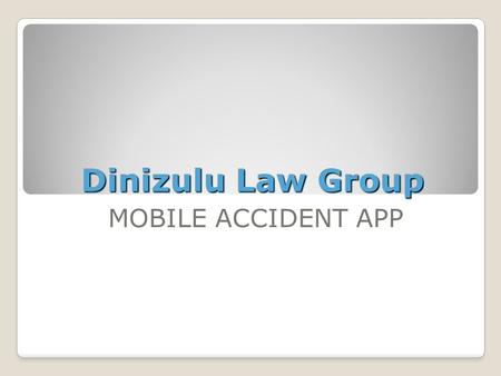 Dinizulu Law Group MOBILE ACCIDENT APP. More than 5 million wrecks occur every year, according to the National Highway Traffic Safety Administration.