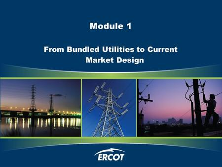 Module 1 From Bundled Utilities to Current Market Design.