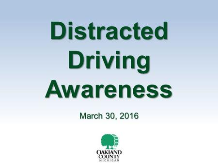 Distracted Driving Awareness March 30, 2016. Objectives To prevent accidents and injuries by increasing awareness of distracted driving hazards. To cause.