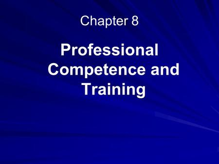 Professional Competence and Training