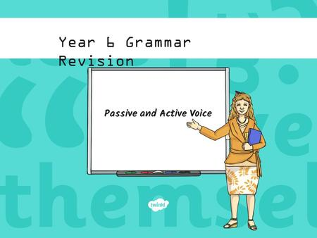 Year 6 Grammar Revision Passive and Active Voice.