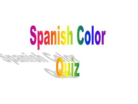 Question 1 What is gris? Blue Grey Green Purple Answer.