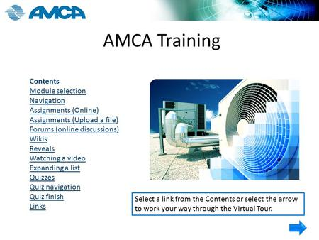 AMCA Training Contents Module selection Navigation Assignments (Online) Assignments (Upload a file) Forums (online discussions) Wikis Reveals Watching.