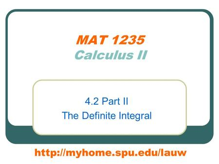 MAT 1235 Calculus II 4.2 Part II The Definite Integral