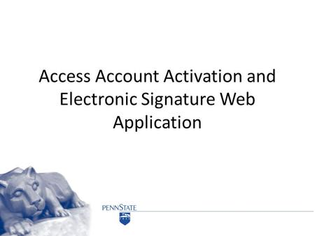 Access Account Activation and Electronic Signature Web Application.