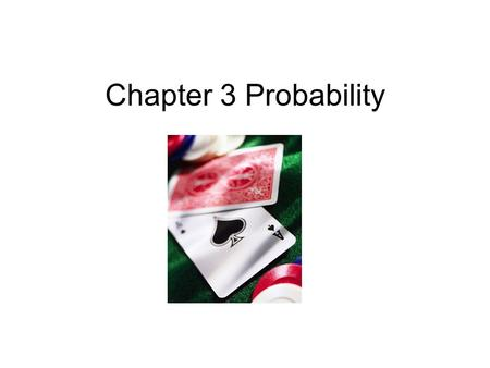 Chapter 3 Probability. 3.1 Basic Concepts of Probability I.Probability Experiments Probability is the foundation of inferential statistics Probability.
