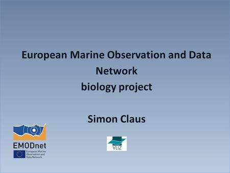 European Marine Observation and Data Network biology project Simon Claus.