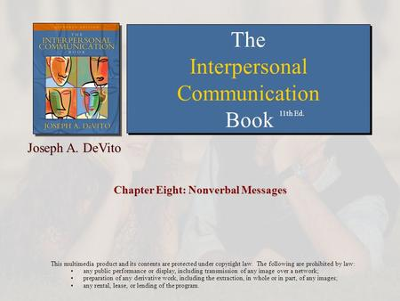 Chapter Eight: Nonverbal Messages This multimedia product and its contents are protected under copyright law. The following are prohibited by law: any.