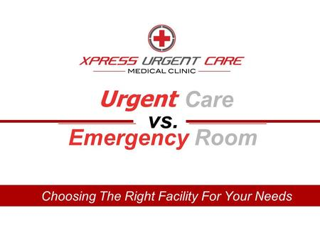 Urgent Care vs. EmergencyRoom. Deciding between an urgent care facility and the emergency room depends largely on the type of illness or injury you have.