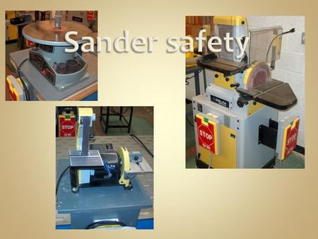 Sanding is used to remove small amounts of material from surfaces, and to make them smoother.surfaces.