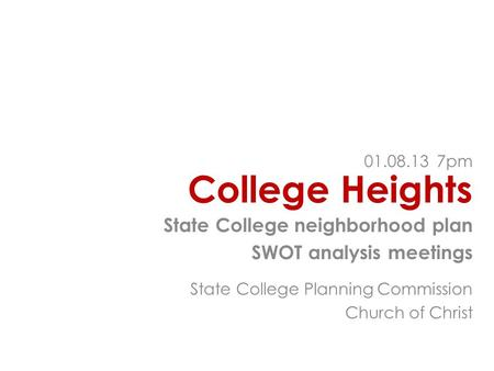 College Heights State College neighborhood plan SWOT analysis meetings 01.08.13 7pm State College Planning Commission Church of Christ.