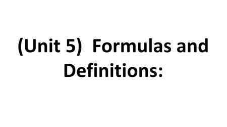 (Unit 5) Formulas and Definitions:. Arithmetic Sequence. A sequence of numbers in which the difference between any two consecutive terms is the same.