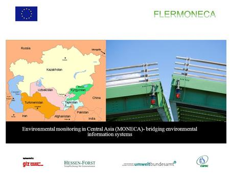 Text, text, text n Environmental monitoring in Central Asia (MONECA) Environmental monitoring in Central Asia (MONECA)- bridging environmental information.