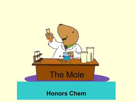 The Mole Honors Chem. -How do we measure chemical quantities? -What units of measure do we use?