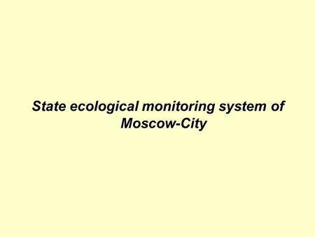 State ecological monitoring system of Moscow-City.