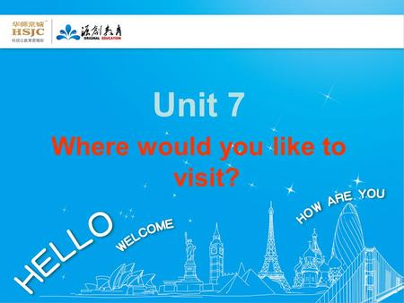 Unit 7 Where would you like to visit?. Period 2 Discuss Where would you like to go on vacation?