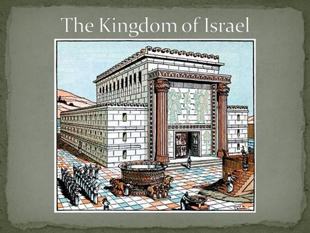 What role did the three first kings of Israel play in their history? What happened to the Israelites after the reign of Solomon and why?