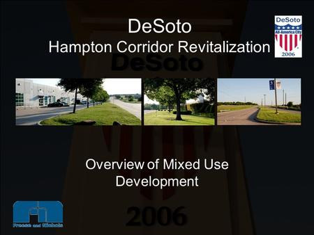 DeSoto Hampton Corridor Revitalization Overview of Mixed Use Development.